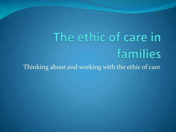 the ethic of care in families n.