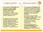 cartalisti vs metallisti1