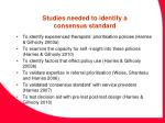 studies needed to identify a consensus standard