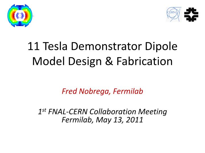 11 tesla demonstrator dipole model design fabrication n.