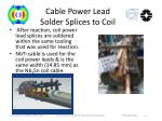 cable power lead solder splices to coil