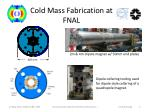 cold mass fabrication at fnal