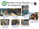 winding curing reaction impregnation at fnal