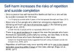 self harm increases the risks of repetition and suicide completion