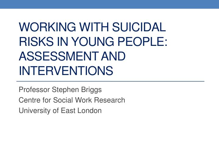 working with suicidal risks in young people assessment and interventions n.
