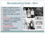 reconstruction ends 1870
