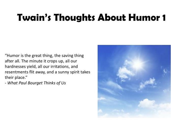 Humor Is The Good Natured Side Of A Truth
