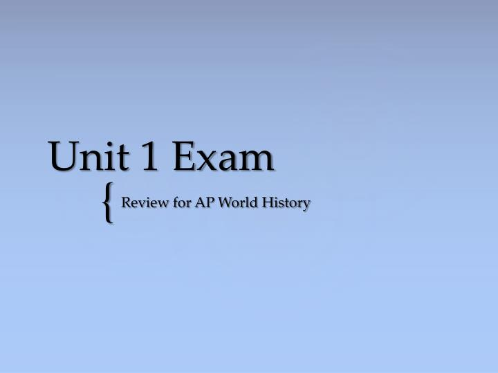 american history unit 1 2 exam review View test prep - ap world history test unit 1 chapters 1-2 from history ap history at american high ap world history unit 1: chapters 1 and 2 multiple choice identify the choice that best completes.