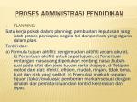 proses administrasi pendidikan