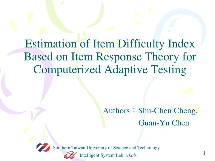 estimation of item difficulty index based on item response theory for computerized adaptive testing n.