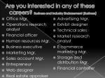 are you interested in any of these careers business and industry endorsement business
