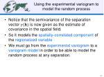 using the experimental variogram to model the random process