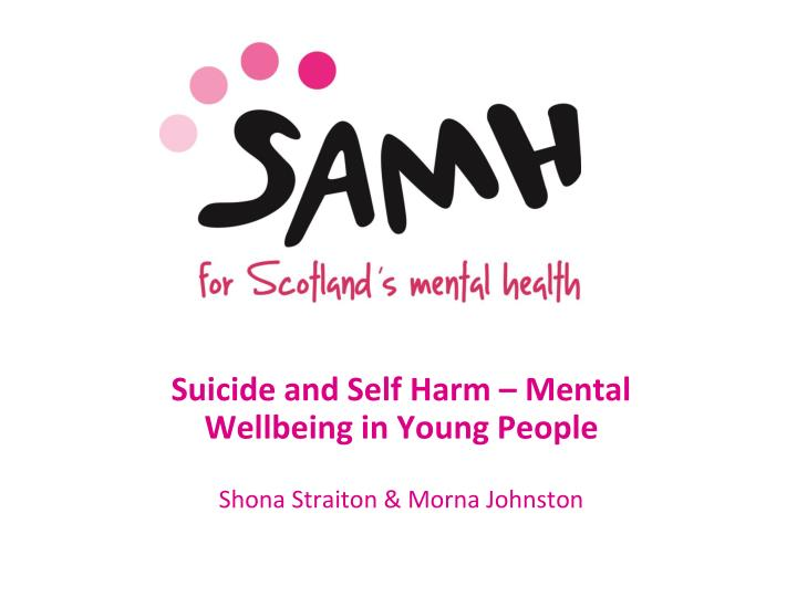 suicide and self harm mental wellbeing in young people shona straiton morna johnston n.
