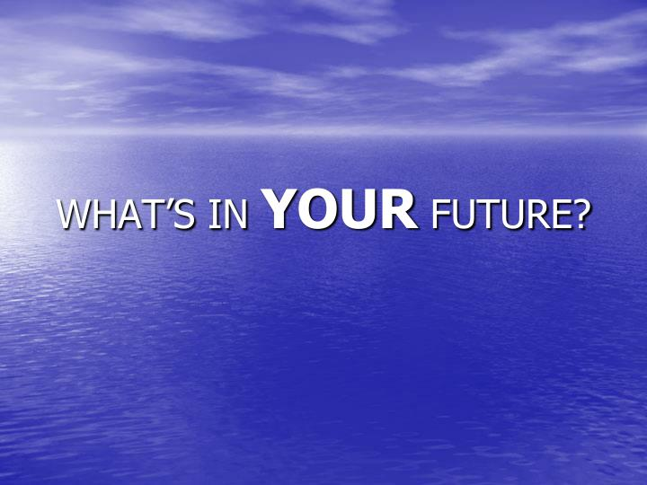 what s in your future n.