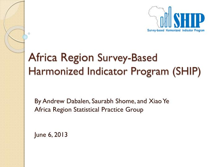 xx africa region survey based harmonized indicator program ship n.