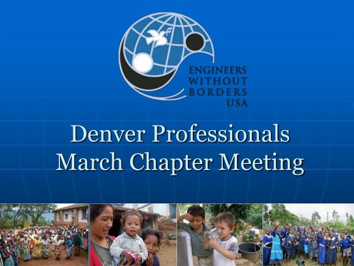 denver professionals march chapter meeting n.