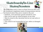 skateboards in line skates scooters