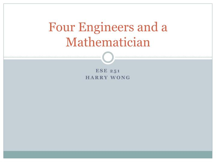 four engineers and a mathematician n.