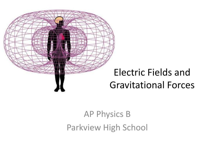 electric fields and gravitational forces n.