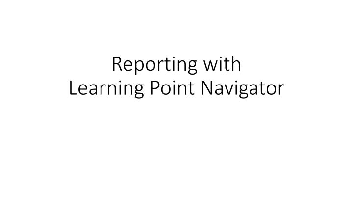 Reporting with