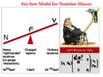 see saw model for neutrino masses