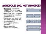 monopole no not monopoly