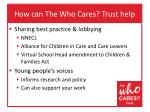 how can the who cares trust help1