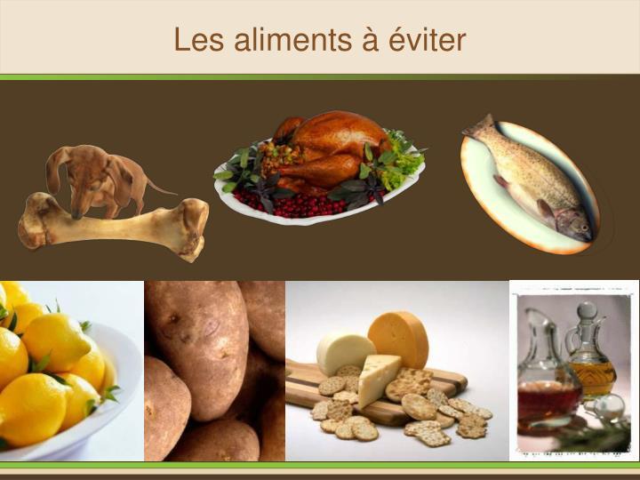 Les aliments à éviter
