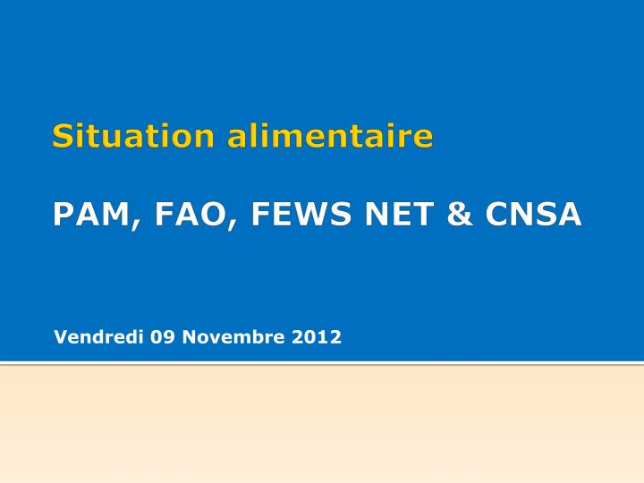 situation alimentaire pam fao fews net cnsa n.