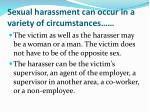 sexual harassment can occur in a variety of circumstances