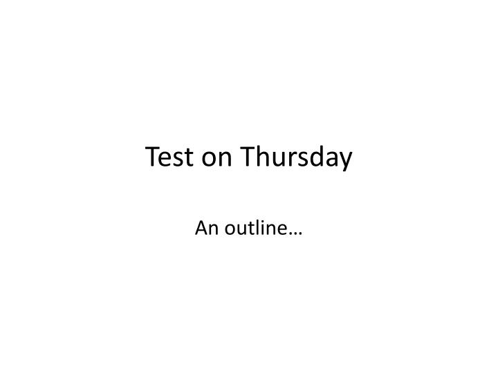 test on thursday n.
