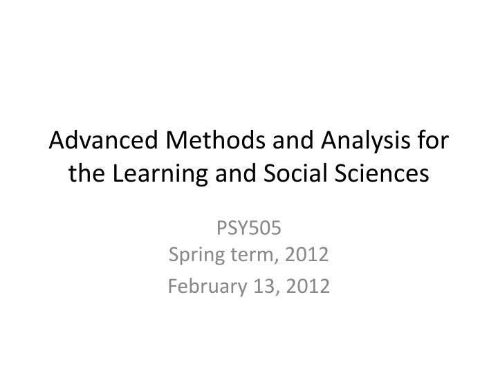 advanced methods and analysis for the learning and social sciences n.