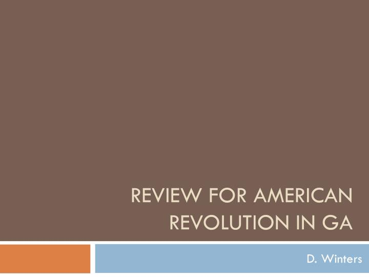review for american revolution in ga n.