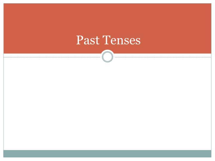 Past Tenses
