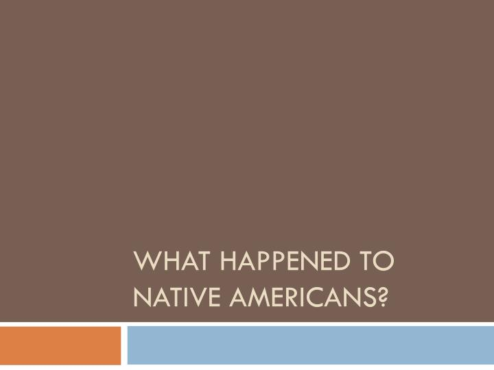 what happened to native americans n.