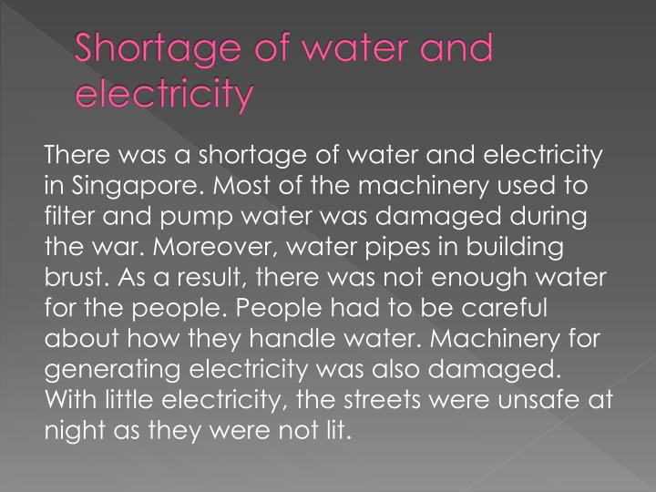 Shortage of water and electricity