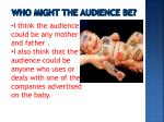 who might the audience be