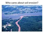 who cares about soil erosion