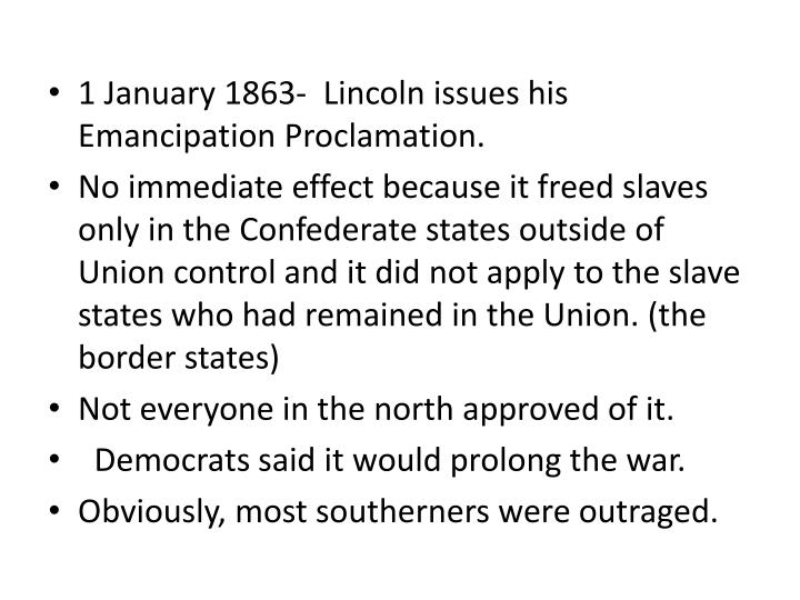 1 January 1863-  Lincoln issues his Emancipation Proclamation.