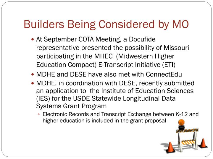 Builders Being Considered by MO