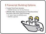 e transcript building options