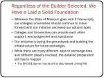 regardless of the builder selected we have a laid a solid foundation