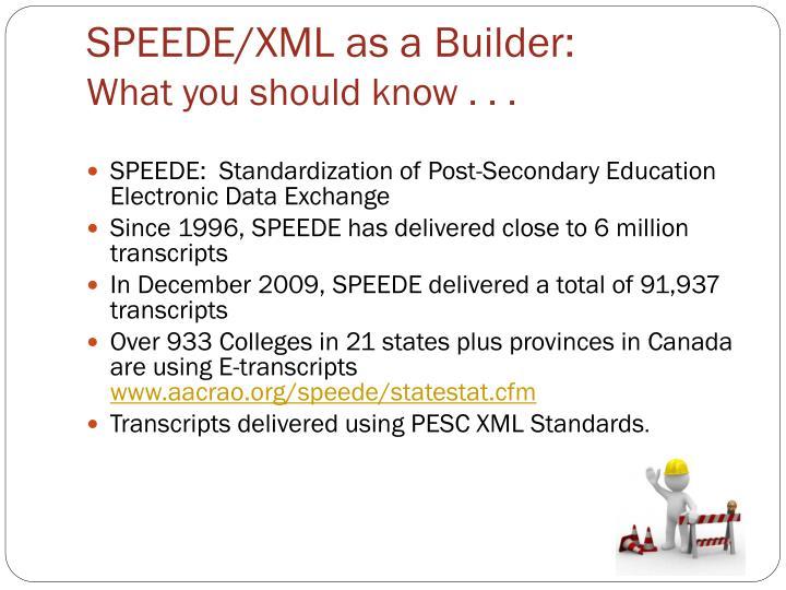 SPEEDE/XML as a Builder: