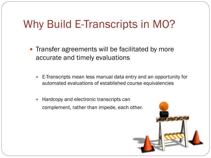 Why Build E-Transcripts in MO?
