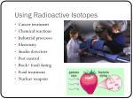 using radioactive isotopes