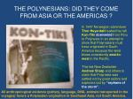 the polynesians did they come from asia or the americas