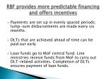 rbf provides more predictable financing and offers incentives