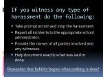 if you witness any type of harassment do the following