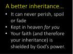 a better inheritance