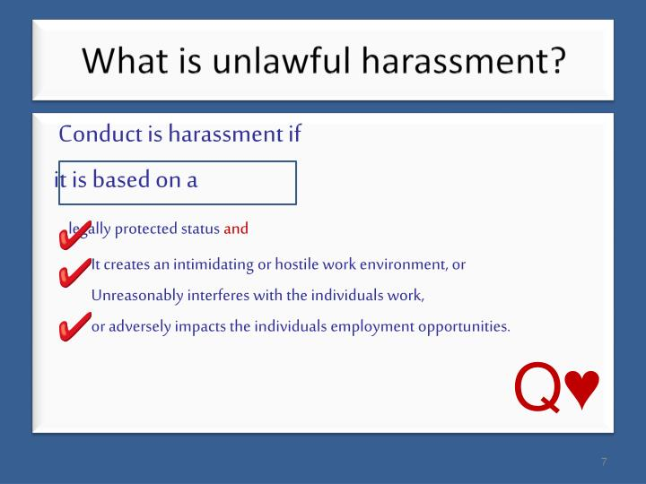 What is unlawful harassment?